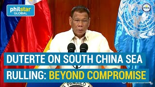 Duterte: South China Sea ruling is 'beyond compromise'
