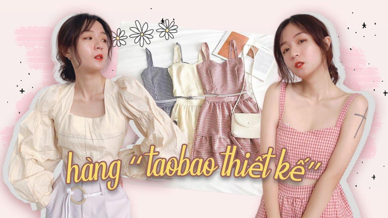 """Lúc mua hết mình lúc mặc hết hồn ep.5 🌺 Bỏ số tiền lớn mua đồ """"taobao thiết kế"""" và cái kết 🦋"""