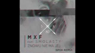 MXF ft Smolasty - Znowu Nie Ma Jej (Spox Remix) [DOWNLOAD]
