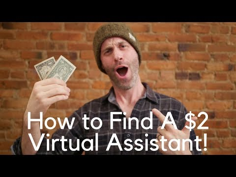 How to Hire a Virtual Assistant for Only $2 an Hour!