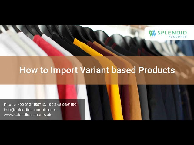 How to Import Variant based Products in Splendid Accounts