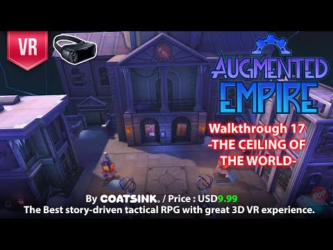 Augmented Empire Gear VR Complete Walkthrough Part 17 - The ceiling of the world