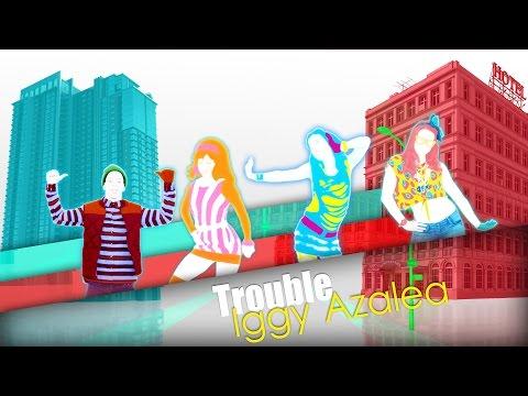 Just Dance 2016 - Trouble by Iggy Azalea ft. Jennifer Hudson (Fanmade Mash'up)