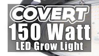 Covert UFO Review - 150 Watt Full Spectrum LED Grow Light - Footprint 2x2, 2x4, 3x3 - 3 Yr. Warranty