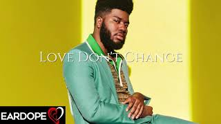 Khalid Love Don 39 t Change NEW SONG 2019.mp3