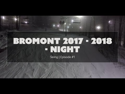 Skiing | Episode #1 - Bromont 2017 - 2018 - Night