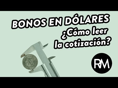 Bonos en dólares: ¿Cómo leer la cotización?   Ramiro Marra