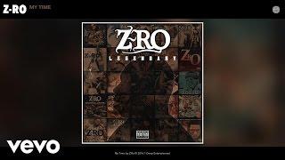 Z-Ro - My Time (Audio)