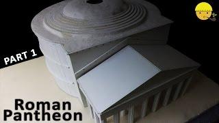 Roman Pantheon   Part 1   How to make a model of Roman Pantheon