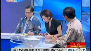 Suara Anda: Infrastruktur Mendukung Investasi (2) | MetroTV