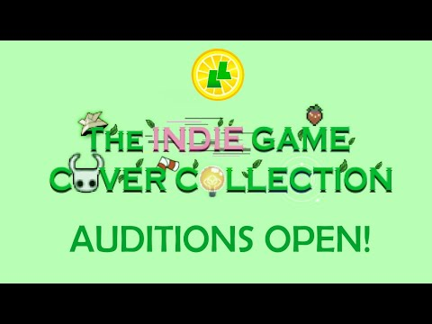 The Indie Game Cover Collection - Auditions NOW CLOSED  