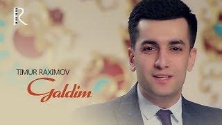 Timur Raximov - Galdim   Тимур Рахимов - Галдим