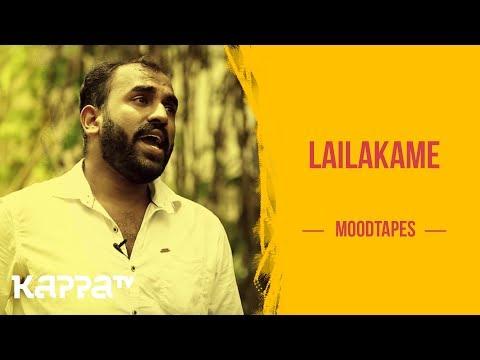 Lailakame - Kiran R - Moodtapes - Kappa TV
