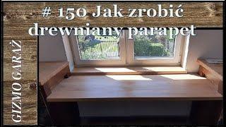 # 150 Jak zrobić drewniane parapety