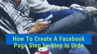 How To Create A Facebook Page Step by Step In Urdo