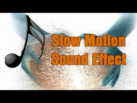 Slow Motion Sound Effect w/ Free Download [Over 2800+ Downloads]
