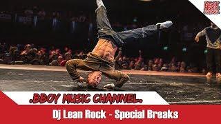 Bboy Music Channel | Dj Lean Rock | Special Breaks