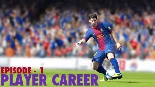 FIFA 13: Player Career Mode - Ep 1 - A Star Is Born