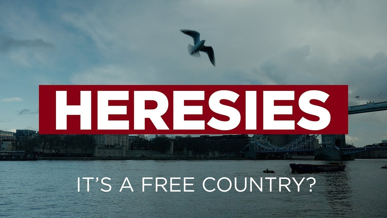 Heresies Ep. 1: A Free Country? Why We Need To Stand Up For British Liberty