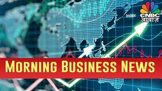 Top Morning Headlines With CNBC Awaaz | July 18, 2019