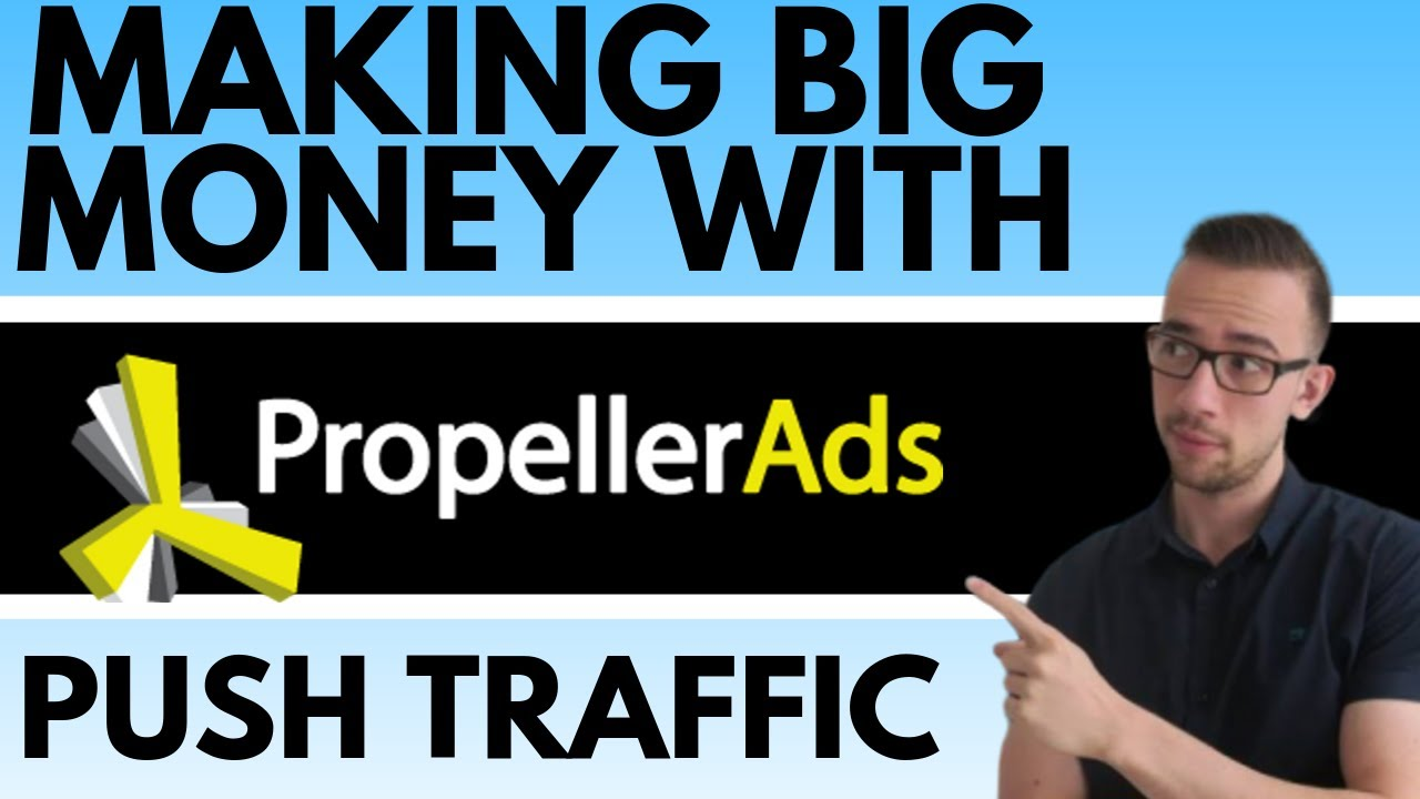 Making Big Money With Push Traffic on Propellerads [CPA Marketing]