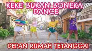 KEKE BUKAN BONEKA DANCE & TIKTOK VERSION! | Step by Step ID