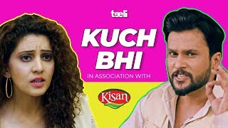 Teeli | WHY COUPLES FIGHT OVER KUCH BHI