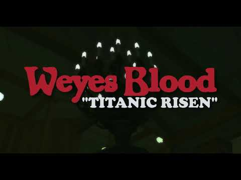 "Weyes Blood - ""Titanic Risen"" Teaser"