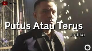 Download lagu Judika ~ Putus Atau Terus (lirik)