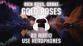 Rick Ross feat. Drake - Gold Roses (8D AUDIO) 🎧