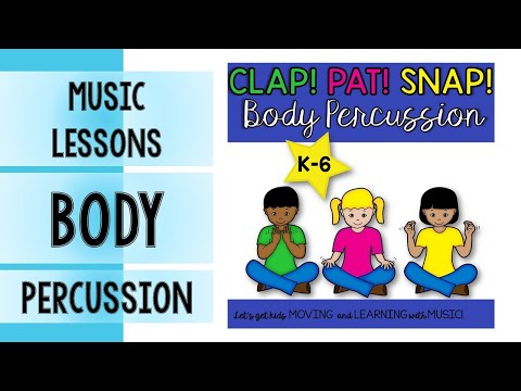 Music Class Body Percussion Activities K-6