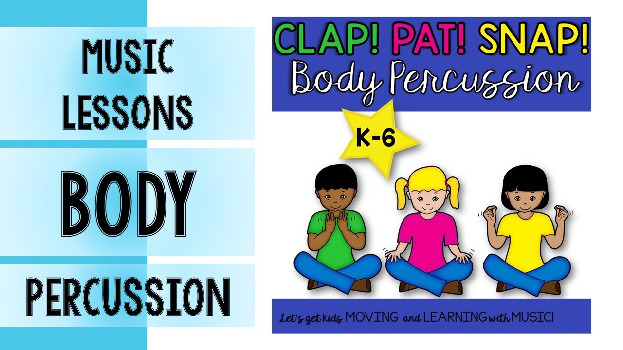 Body Percussion Activities for Elementary Music and Movement Classes K-6 Songs, Games, Lessons