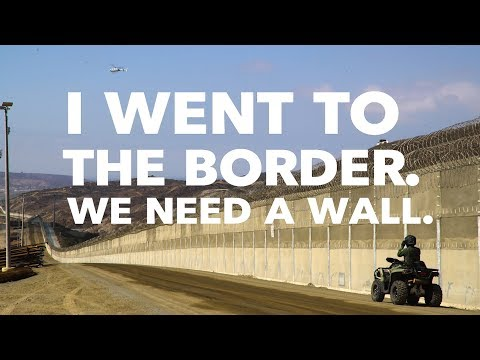 I Went To The Border. We Need A Wall.