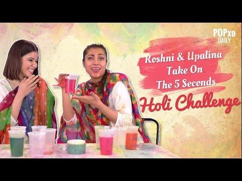 Roshni & Upalina Take On The 5 Seconds Holi Challenge - POPxo
