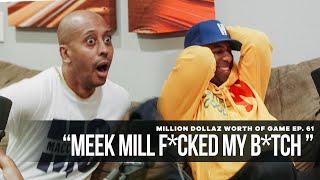 "Million Dollaz Worth of Game Episode 61: ""Meek Mill F*cked My B*tch"""