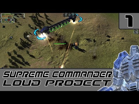 Supreme Commander: Forged Alliance Let's Play #1 - LOUD Project Mod