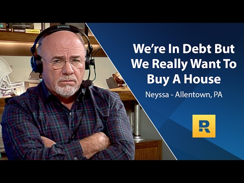 We're In Debt But We Really Want To Buy A House