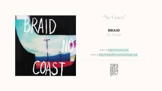 """""""No Coast"""" by Braid"""