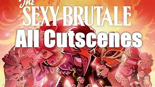 The Sexy Brutale - All Cutscenes & Ending