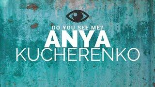 Anya Kucherenko - Do you see me? (Official Music Video)