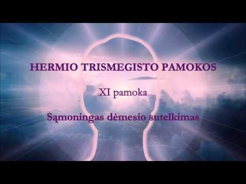 HERMIS TRISMEGISTAS XI pamoka: Sąmoningas dėmesio sutelkimas