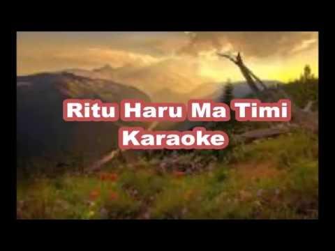 Ritu Haru Ma Timi Nepali Karaoke Song