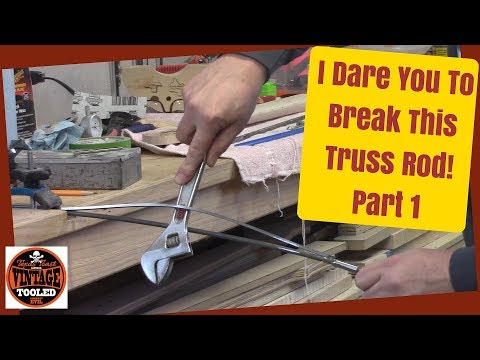 I Dare You To Break This Truss Rod! Part 1