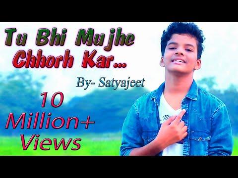 Tu Bhi Mujhe Chhorh Kar / Satyajeet Jena / Official Video /