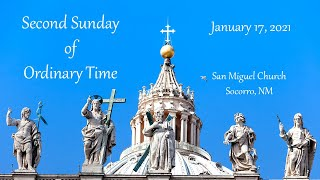 Mass - January 17, 2021 - The Second Sunday of Ordinary Time