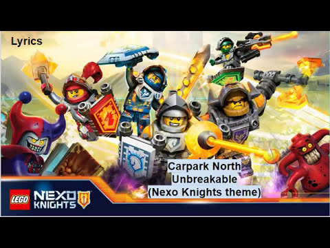 Carpark North - Unbreakable (Nexo Knights theme)