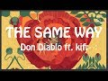 Don Diablo ft. KiFi - The Same Way | RabHe Official Music Video Version