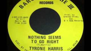 TYRONE HARRIS... NOTHING SEEMS TO GO RIGHT