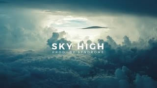 Download *FREE* Chill Guitar Hip Hop Beat / Sky High (Prod. By Syndrome) MP3 song and Music Video