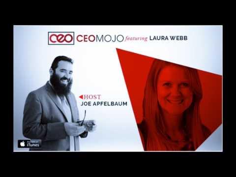Laura Webb & Being Genuine In Business | Joe Apfelbaum | CEO Mojo | Leadership & Business